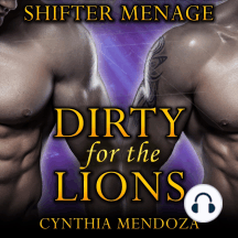 Shifter Menage: Dirty For The Lions: Dirty For The Lions