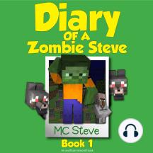 Minecraft: Diary of a Minecraft Zombie Steve Book 1: Beep (An Unofficial Minecraft Diary Book): Beep (An Unofficial Minecraft Diary Book)