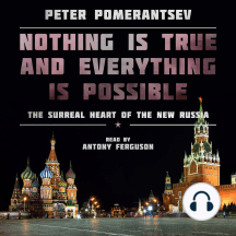 Nothing Is True and Everything Is Possible: The Surreal Heart of the New Russia
