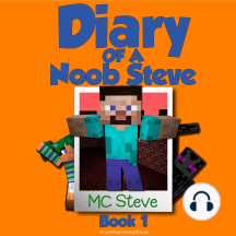 Minecraft: Diary of a Minecraft Noob Steve Book 1: Mysterious Fires (An Unofficial Minecraft Diary Book): Mysterious Fires