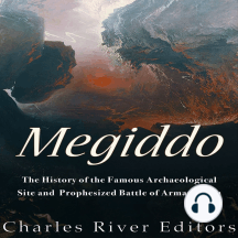 Megiddo: The History of the Famous Archaeological Site and Prophesized Battle of Armageddon
