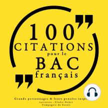 100 citations pour le bac français: Collection 100 citations
