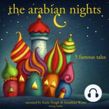 The Arabian Nights: 5 Famous Tales