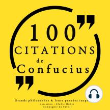 100 citations de Confucius: Comprendre la philosophie