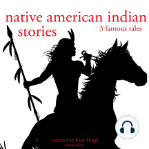Native American Indian Stories: 3 Famous Tales