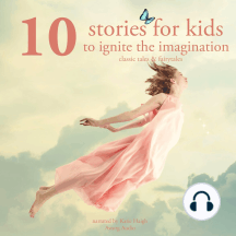 10 Stories For Kids to Ignite Their Imagination: Best of stories and tales for children