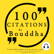 100 citations de Bouddha: Comprendre la philosophie