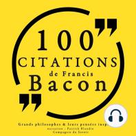 100 citations de Francis Bacon