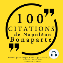 100 citations de Napoléon Bonaparte: Collection 100 citations