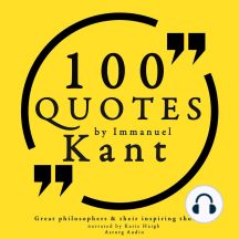 100 Quotes by Immanuel Kant: Great Philosophers & Their Inspiring Thoughts