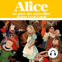 Alice au pays des merveilles: Les plus beaux contes pour enfants