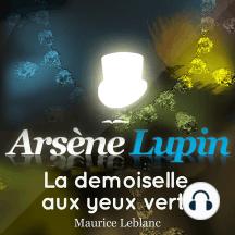 Arsène Lupin: La demoiselle aux yeux verts: Les aventures d'Arsène Lupin, gentleman cambrioleur