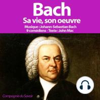 Bach, sa vie son oeuvre