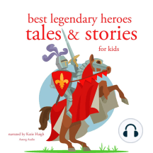 Best Legendary Heroes Tales and Stories for Kids