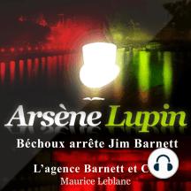Béchoux arrête Jim Barnett: Les aventures d'Arsène Lupin, gentleman cambrioleur
