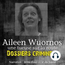 DossiersCriminels: Aileen Wuornos, Tueuse sur la route: Dossiers Criminels