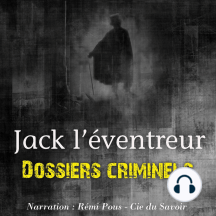 Dossiers Criminels: Jack L'Eventreur: Dossiers Criminels