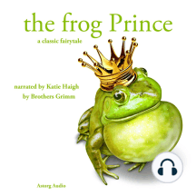 The Frog Prince: A Classic Fairytale