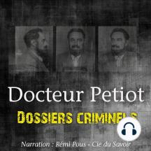 Dossiers Criminels: L'Etrange Docteur Petiot: Dossiers Criminels