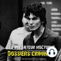 Dossiers Criminels: Le prédateur nocturne: Dossiers Criminels