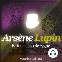 Edith au cou de cygne: Les aventures d'Arsène Lupin, gentleman cambrioleur