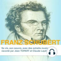 Franz Schubert, sa vie son oeuvre
