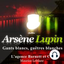 Gants blancs, guêtres blanches: Les aventures d'Arsène Lupin, gentleman cambrioleur