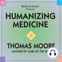 Humanizing Medicine