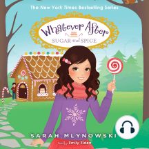 Sugar and Spice: Whatever After, Book 10