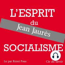Jaurès, l'esprit du socialisme