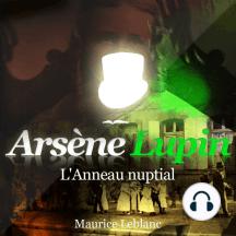 L'anneau nuptial: Les aventures d'Arsène Lupin, gentleman cambrioleur