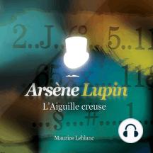 L'aiguille creuse: Les aventures d'Arsène Lupin, gentleman cambrioleur