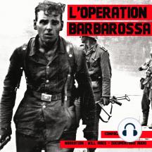 L'opération Barbarossa: Les grandes batailles