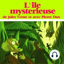 L'île mystérieuse: Les plus beaux contes pour enfants