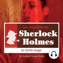 Le cercle rouge: Les aventures de Sherlock Holmes