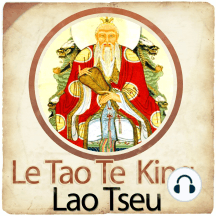 Le Tao Te King (La Voie et la Vertu)