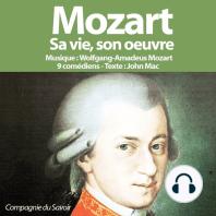 Mozart, sa vie son oeuvre
