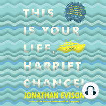 This Is Your Life, Harriet Chance: A Novel