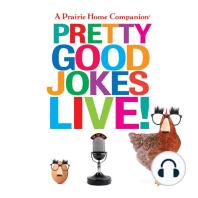 Pretty Good Jokes Live!