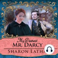 My Dearest Mr. Darcy