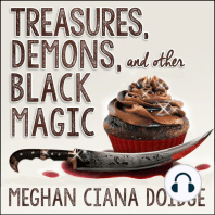 Treasures, Demons, and Other Black Magic