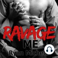 Ravage Me