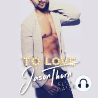 To Love Jason Thorn