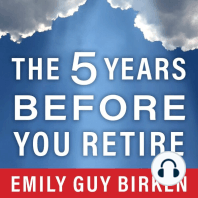 The Five Years Before You Retire