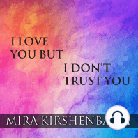 I Love You But I Don't Trust You