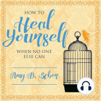 How to Heal Yourself When No One Else Can