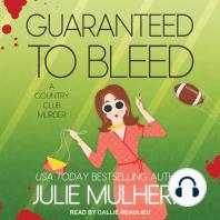 Guaranteed to Bleed