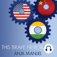 This Brave New World: India, China and the United States