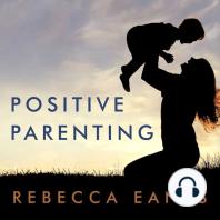Positive Parenting