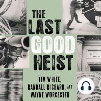 The Last Good Heist